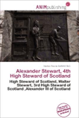 Alexander Stewart, 4th High Steward of ScotlandbyNorton Fausto Garfield