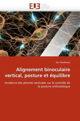 Alignement Binoculaire Vertical, Posture Et Quilibre 9786131526466
