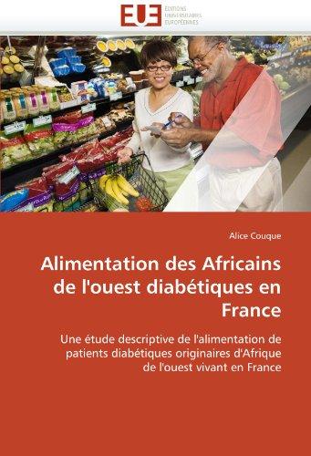 Alimentation Des Africains de L'Ouest Diabtiques En France 9786131518713