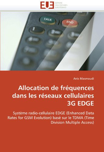 Allocation de Fr Quences Dans Les R Seaux Cellulaires 3g Edge 9786131575600