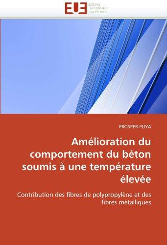 Am Lioration Du Comportement Du B Ton Soumis Une Temp Rature Lev E 9786131567827
