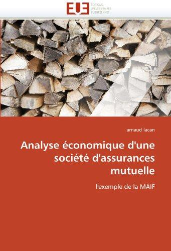 Analyse Economique D'Une Societe D'Assurances Mutuelle 9786131525575