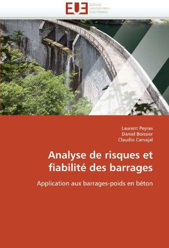 Analyse de Risques Et Fiabilite Des Barrages 9786131540035
