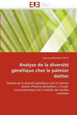 Analyse de La Diversit G N Tique Chez Le Palmier Dattier 9786131585302