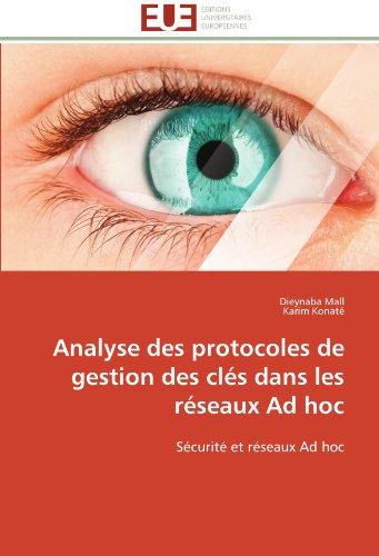 Analyse Des Protocoles de Gestion Des CL S Dans Les R Seaux Ad Hoc 9786131596605
