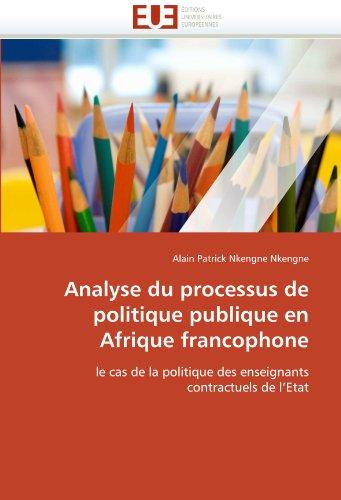 Analyse Du Processus de Politique Publique En Afrique Francophone 9786131579066