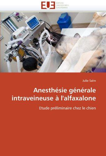 Anesth Sie G N Rale Intraveineuse L'Alfaxalone 9786131571589