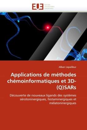 Applications de Methodes Chemoinformatiques Et 3D-(Q)Sars 9786131507090