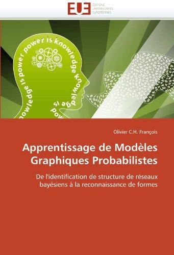Apprentissage de Modeles Graphiques Probabilistes 9786131532511
