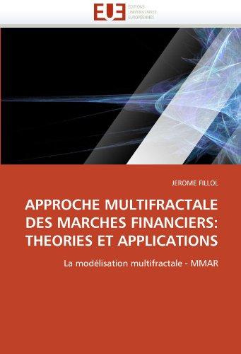 Approche Multifractale Des Marches Financiers: Theories Et Applications 9786131531859