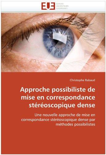 Approche Possibiliste de Mise En Correspondance Stereoscopique Dense 9786131535642