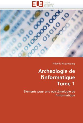 Arch Ologie de L'Informatique Tome 1 9786131570704