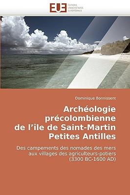 Archologie Prcolombienne de L'Le de Saint-Martin Petites Antilles 9786131513206