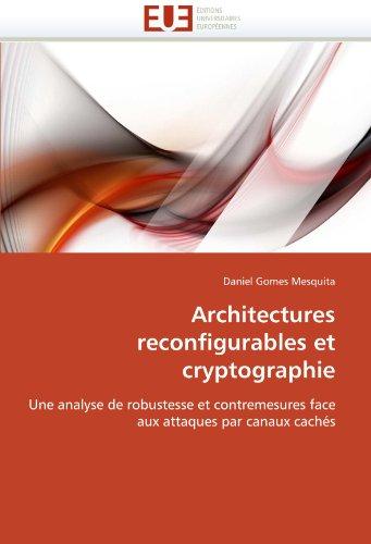 Architectures Reconfigurables Et Cryptographie 9786131531194