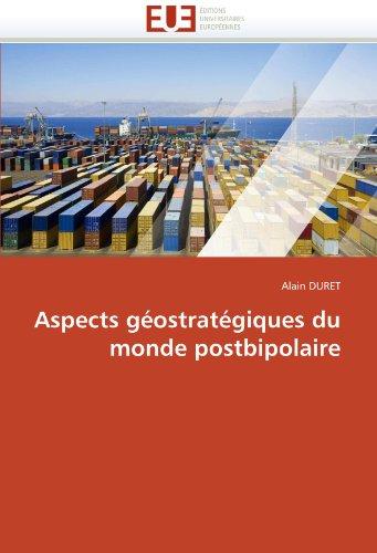 Aspects Geostrategiques Du Monde Postbipolaire 9786131531927