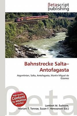 Bahnstrecke Salta-Antofagasta 9786135130836