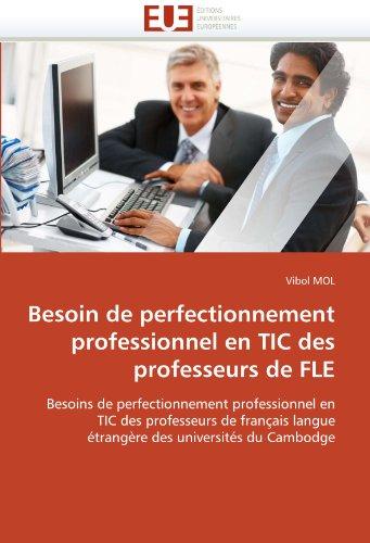 Besoin de Perfectionnement Professionnel En Tic Des Professeurs de Fle 9786131568145