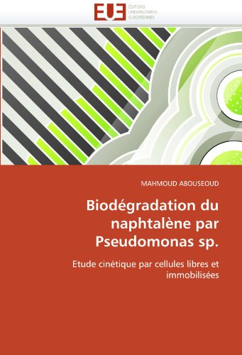 Biodegradation Du Naphtalene Par Pseudomonas Sp. 9786131542015