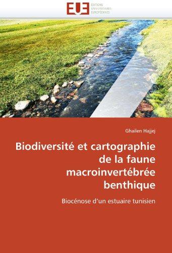 Biodiversite Et Cartographie de La Faune Macroinvertebree Benthique 9786131547195