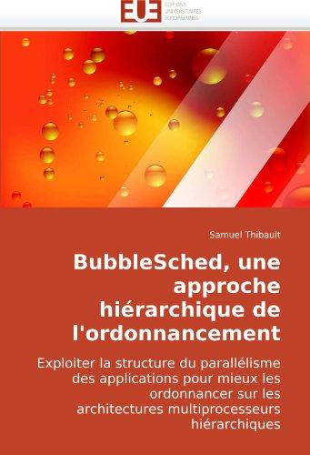 Bubblesched, Une Approche Hirarchique de L'Ordonnancement 9786131501784