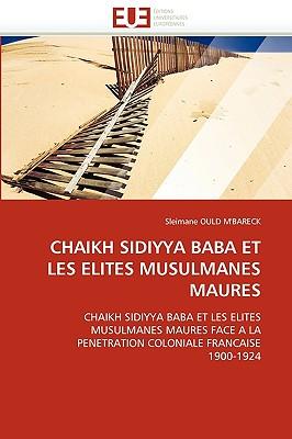 Chaikh Sidiyya Baba Et Les Elites Musulmanes Maures 9786131512063