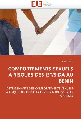 Comportements Sexuels a Risques Des Ist/Sida Au Benin