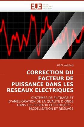 Correction Du Facteur de Puissance Dans Les Reseaux Electriques 9786131511714