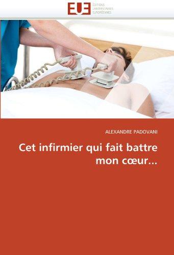 CET Infirmier Qui Fait Battre Mon Cur... 9786131526862