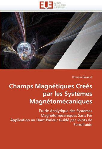 Champs Magntiques Crs Par Les Systmes Magntomcaniques 9786131523168