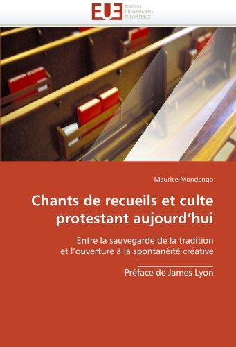Chants de Recueils Et Culte Protestant Aujourd'hui 9786131586989