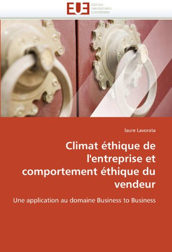 Climat Ethique de L'Entreprise Et Comportement Ethique Du Vendeur 9786131522116