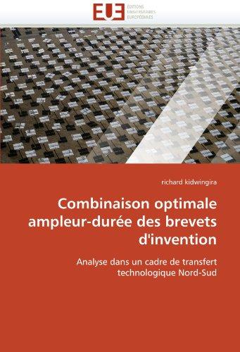 Combinaison Optimale Ampleur-Duree Des Brevets D'Invention 9786131543586