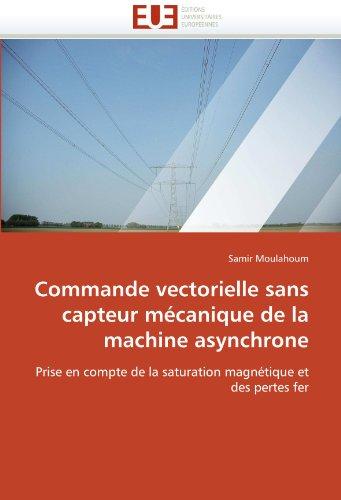 Commande Vectorielle Sans Capteur McAnique de La Machine Asynchrone 9786131525940