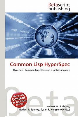 Common Lisp hyperspec Lambert M. Surhone, Mariam T. Tennoe, Susan F. Henssonow