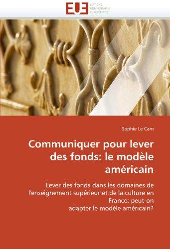 Communiquer Pour Lever Des Fonds: Le Mod Le Am Ricain 9786131580208