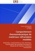 Comportement Thermomcanique de Matriaux Rfractaires Modles 9786131514708