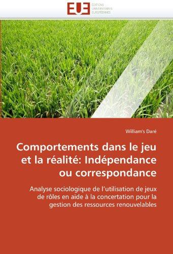 Comportements Dans Le Jeu Et La Realite: Independance Ou Correspondance 9786131529320