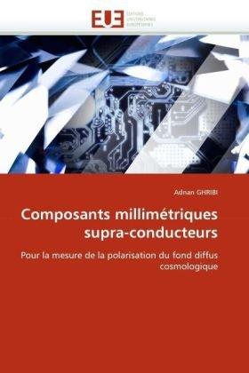 Composants Millimetriques Supra-Conducteurs 9786131550188