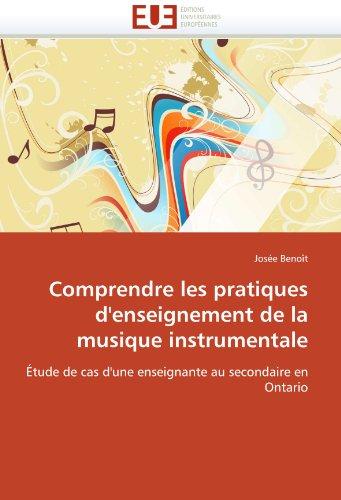 Comprendre Les Pratiques D'Enseignement de La Musique Instrumentale 9786131584541