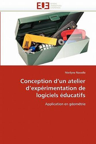 Conception D'Un Atelier D'Exprimentation de Logiciels Ducatifs 9786131537486