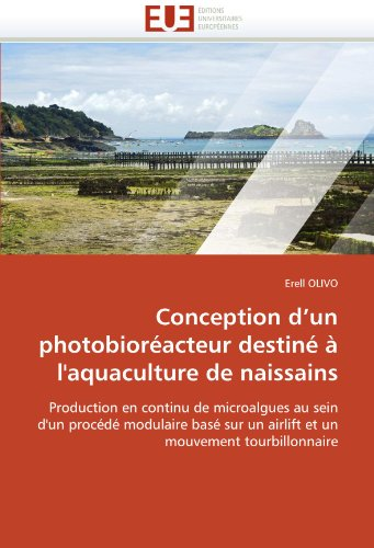 Conception D'Un Photobioracteur Destin L'Aquaculture de Naissains 9786131536328