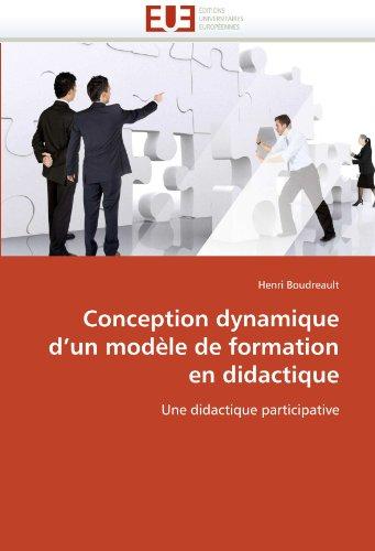 Conception Dynamique D'Un Modle de Formation En Didactique 9786131527289