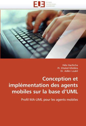 Conception Et Implementation Des Agents Mobiles Sur La Base D'Uml 9786131530371