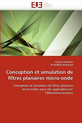 Conception Et Simulation de Filtres Planaires Micro-Onde 9786131579806