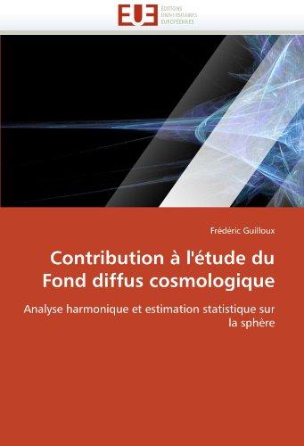 Contribution A L'Etude Du Fond Diffus Cosmologique 9786131510571