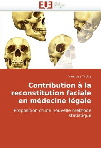 Contribution La Reconstitution Faciale En Medicine Lgale 9786131503702