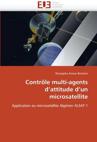 Contrle Multi-Agents D'Attitude D'Un Microsatellite 9786131521072