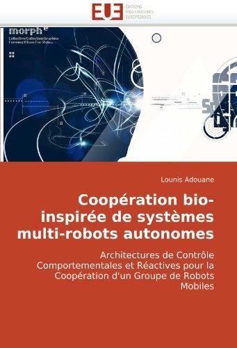 Coopration Bio-Inspire de Systmes Multi-Robots Autonomes 9786131505621