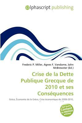 Crise de La Dette Publique Grecque de 2010 Et Ses Consequences