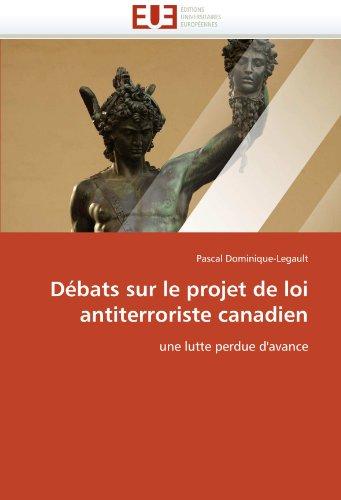 Dbats Sur Le Projet de Loi Antiterroriste Canadien 9786131521447